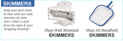Shop for pool Skimmers.